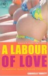 A Labour Of Love by Gabrielle Targett