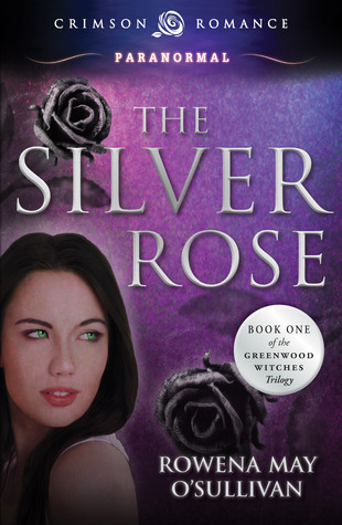 The Silver Rose by Rowena May O'Sullivan
