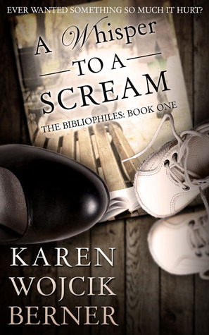 A Whisper to a Scream by Karen Wojcik Berner