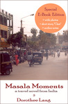 Masala Moments - a Travel Novel from India (new e-book edition)