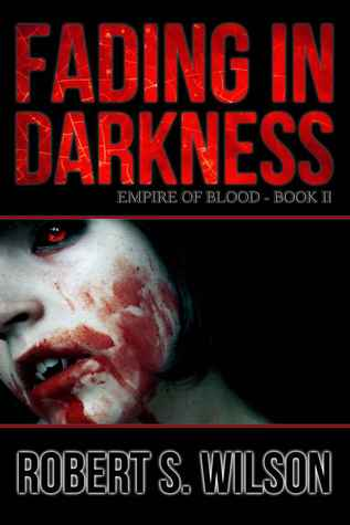 Fading in Darkness (Empire of Blood, #2)