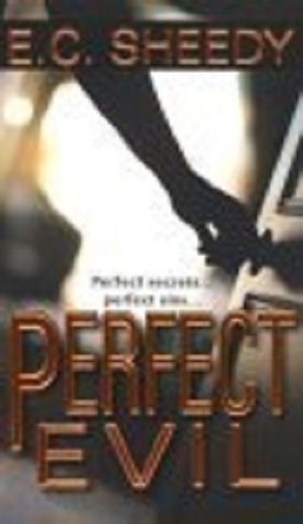 Perfect Evil by E.C. Sheedy
