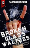 Broken Glass Waltzes