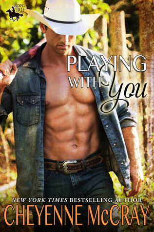 Playing With You (Riding Tall #5)