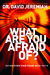 What Are You Afraid Of? by David Jeremiah