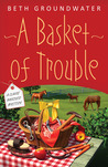 A Basket of Trouble (Claire Hanover, Gift Basket Designer, #3)