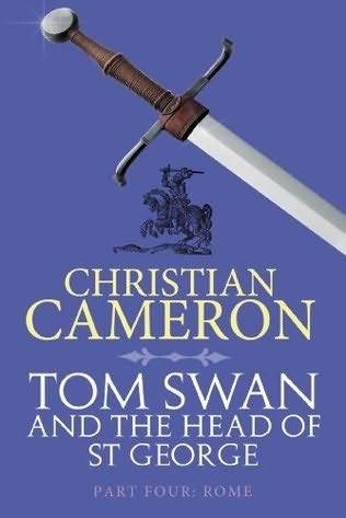 Rome: Tom Swan and the Head of St George Part Four