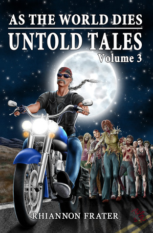 As The World Dies - Untold Tales 3 - Rhiannon Frater