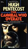 The Cannibal Who Overate (Pierre Chambrun Mystery Novel, #1)