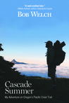 Cascade Summer: My Adventure on Oregon's Pacific Crest Trail