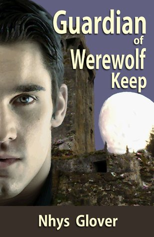 Guardian of Werewolf Keep (Werewolf Keep Trilogy) Nhys Glover