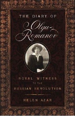 The Diary of Olga Romanov: Royal Witness to the Russian ...