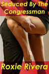 Seduced by the Congressman (Seduced by..., #1)