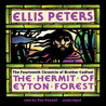 The Hermit of Eyton Forest (Chronicles of Brother Cadfael, #14)