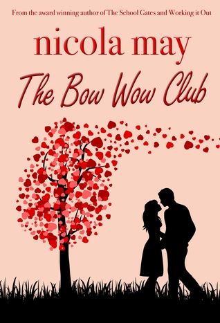 The Bow Wow Club by Nicola May