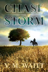 Chase the Storm by V.M. Waitt