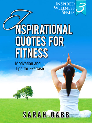 Inspirational Quotes for Fitness: Motivation & Tips for Exercise