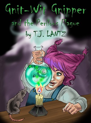Gnit-Wit Gnipper and the Perilous Plague by T.J. Lantz