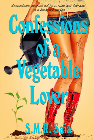 Confessions of a Vegetable Lover by S.M.R. Saia