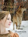 The Princess and the Wolf (Princess, #5)