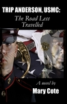 Trip Anderson, USMC: The Road Less Travelled