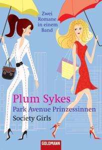 Park Avenue Prinzessinnen. Society Girls. Zwei Romane in eine... by Plum Sykes