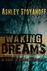 Waking Dreams (The Soul's Mark, Novella)
