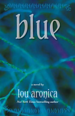 Blue by Lou Aronica