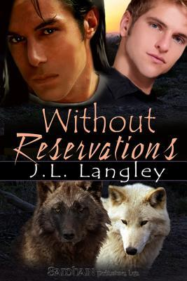 Without Reservations by J.L. Langley
