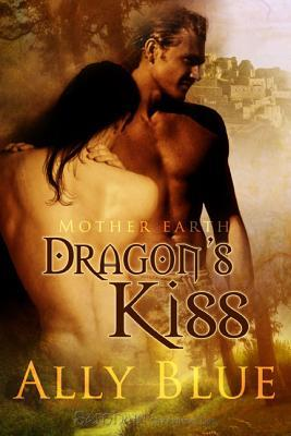 Dragon's Kiss (Mother Earth, #1)