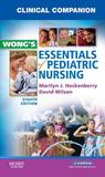 Clinical Companion for Wong's Essentials of Pediatric Nursing