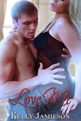 Love Me by Kelly Jamieson