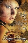 What the Mistress Did