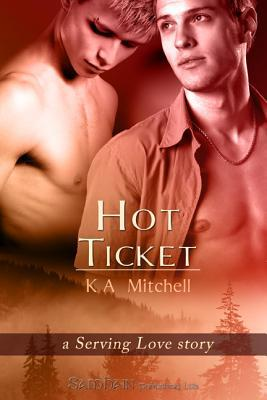 Hot Ticket - A Serving Love Story by K.A. Mitchell