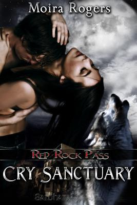 Cry Sanctuary by Moira Rogers