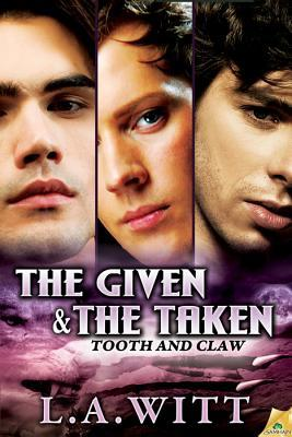 The Given &amp; The Taken by L.A. Witt