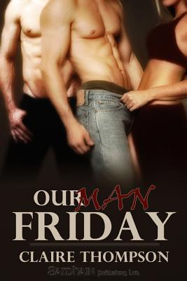 Our Man Friday by Claire Thompson