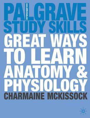 Great Ways to Learn Anatomy & Physiology