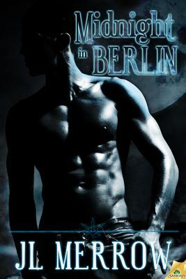 Midnight in Berlin by J.L. Merrow