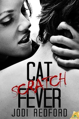 Cat Scratch Fever by Jodi Redford