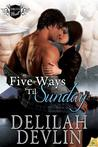 Five Ways 'til Sunday by Delilah Devlin