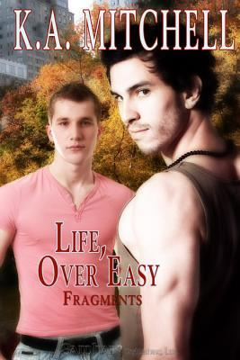 Life, Over Easy by K.A. Mitchell
