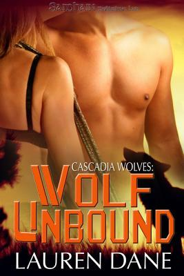 Wolf Unbound (Cascadia Wolves, #4)