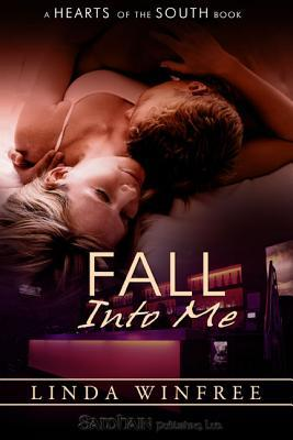 Fall Into Me by Linda Winfree