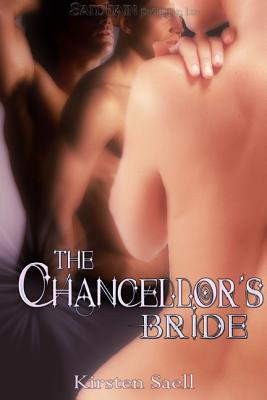 The Chancellor's Bride by Kirsten Saell