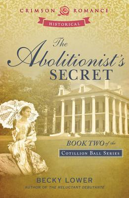 The Abolitionist's Secret (Cotillion Ball Series, #2)