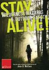Stay Alive - Wilderness Hazards & Outdoor Safety Eshort: Learn How to Survive in the Wild with Wilderness First Aid Training and Other Outdoor Survival Tips