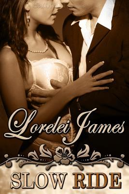 Slow Ride by Lorelei James