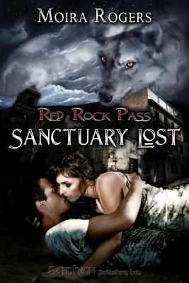 Sanctuary Lost by Moira Rogers