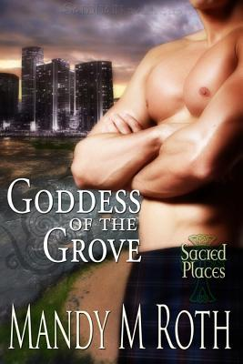 Goddess Of The Grove (Druid, #2)